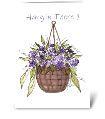 Hang In There! Basket of Flowers greeting card
