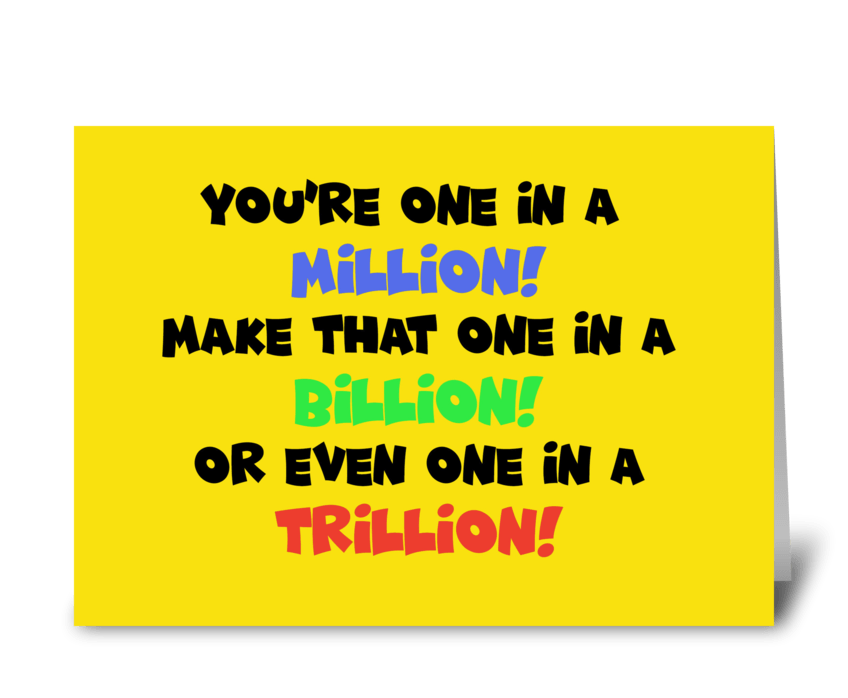 One In A Million Birthday Card greeting card