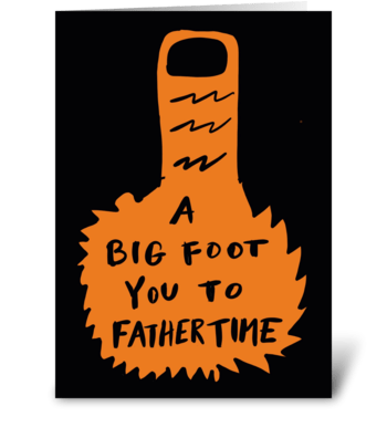 Big Foot You To Father Time greeting card
