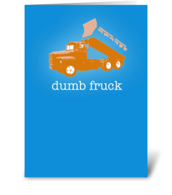 Dumb Fruck greeting card