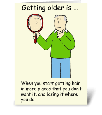 Getting Older Male Birthday Humor greeting card