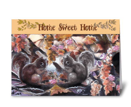 squirrels, Home Sweet Home greeting card