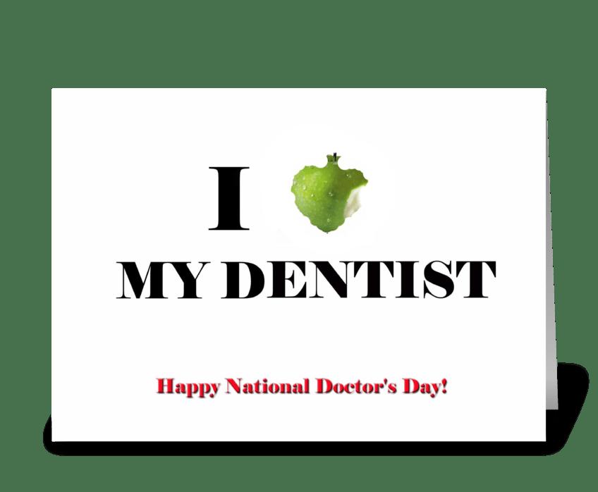 I love my Dentist greeting card
