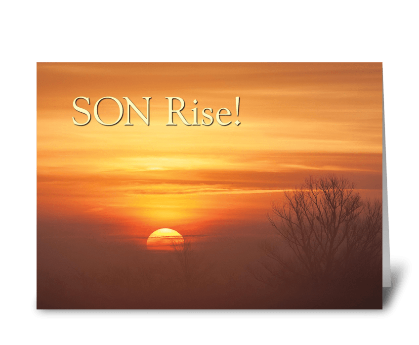 SON Rise! greeting card