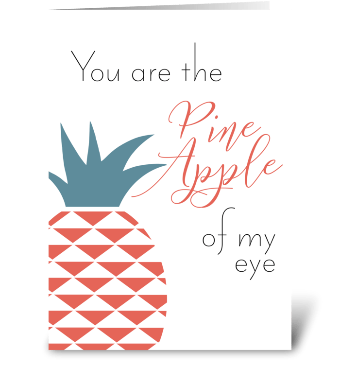 Pineapple of my eye greeting card