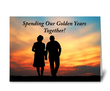 Spending Our Golden Days Together greeting card