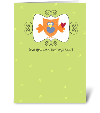 """Love You With """"Owl"""" My Heart greeting card"""