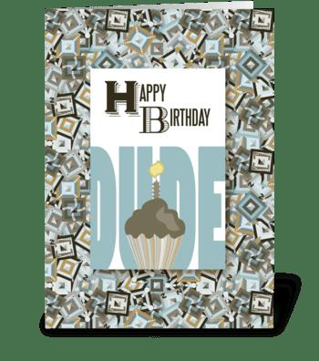 Cupcake - Happy Birthday Dude greeting card