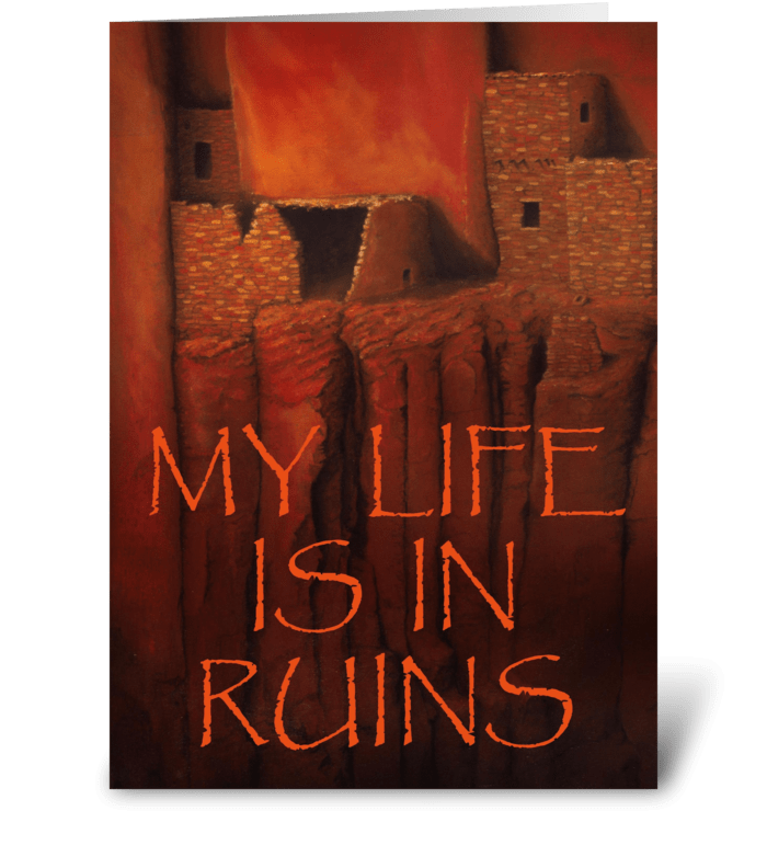 My Life is in Ruins III greeting card