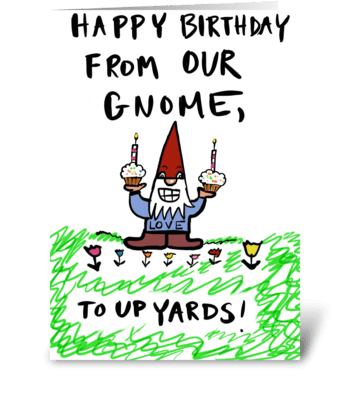 From Our Gnome To Up Yards! greeting card