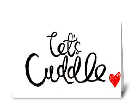 lets cuddle greeting card