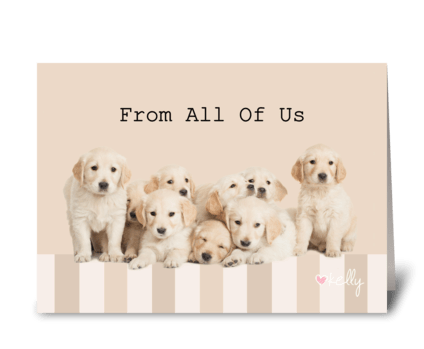 Golden Retriever Puppies From ALL of us greeting card