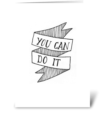 You Can Do It greeting card