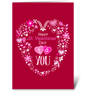 Happy St. Valentines Day to you. greeting card