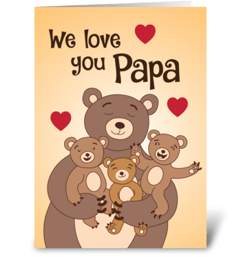 We love you Papa greeting card