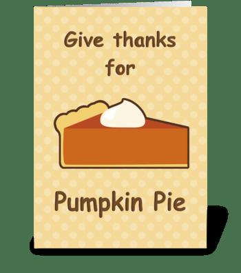 Pumpkin Pie Thanksgiving Greeting greeting card