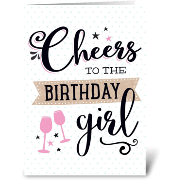 Cheers to the Birthday Girl greeting card