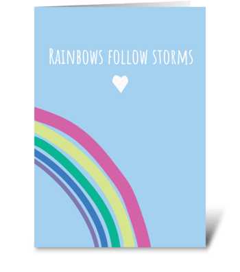 Rainbows Follow Storms greeting card