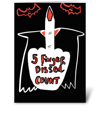 5 Finger Dissed Count! greeting card