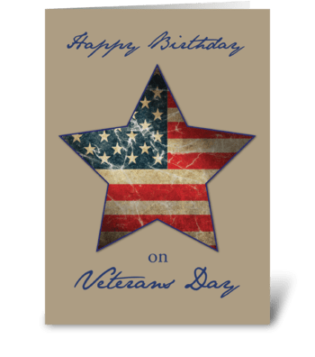 Birthday on Veterans Day, Old Flag Star greeting card