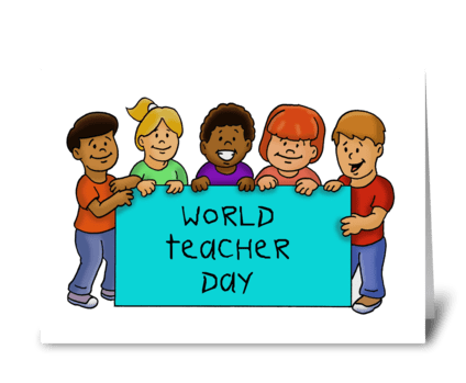 Kids With Sign World Teacher Day  greeting card