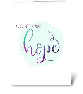 Don't Lose Hope greeting card
