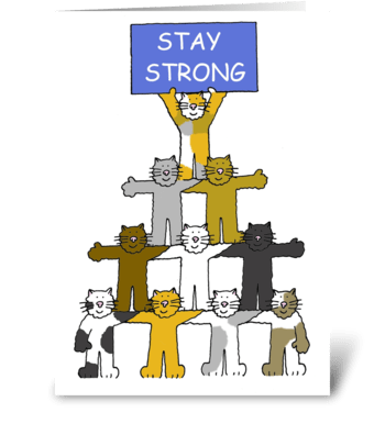 Stay Strong cat troupe. greeting card