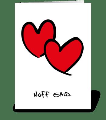 Nuff said greeting card