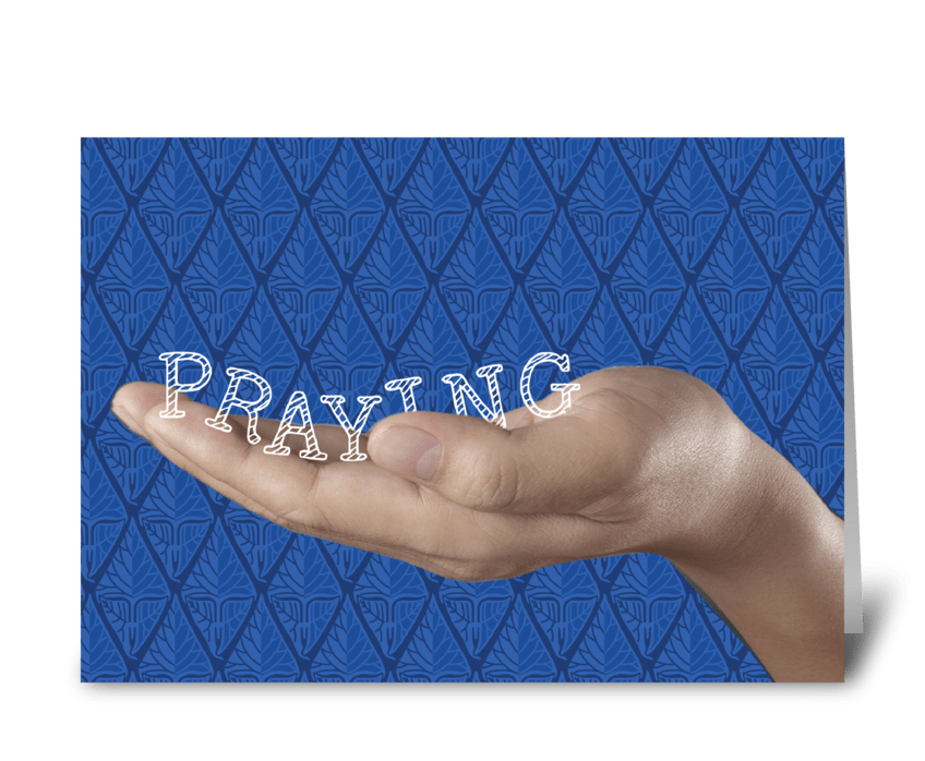 PRAYING, Religious Support Encouragement greeting card