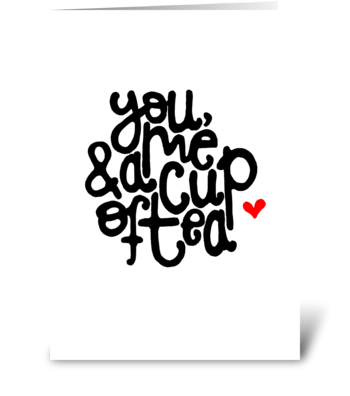 lets have a cup of tea, together! greeting card