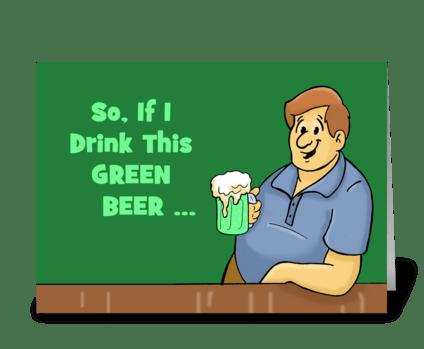 Drink Green Beer Pee Green Too greeting card