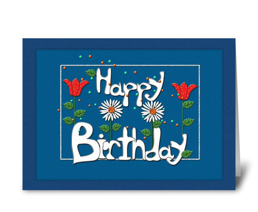 Whimsical Flowers, Happy Birthday greeting card