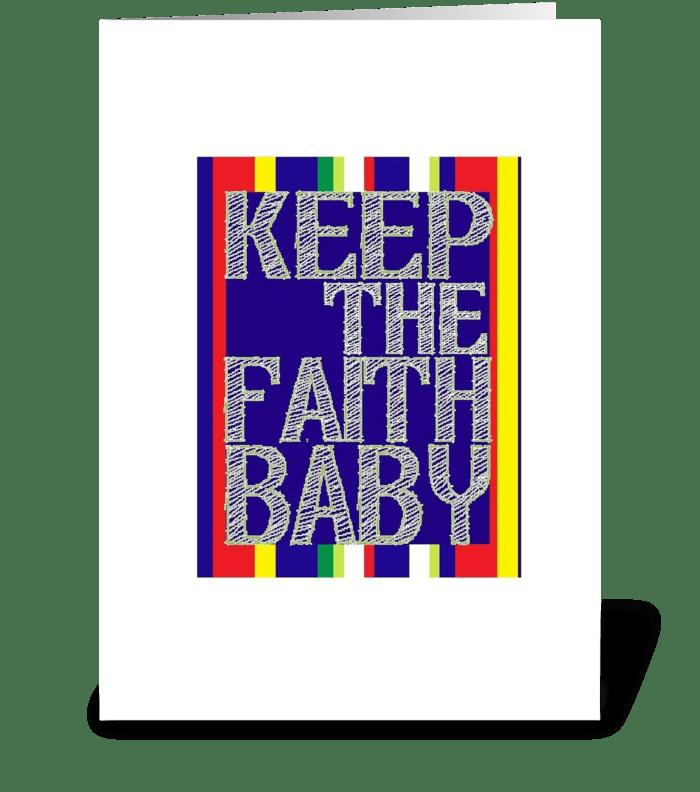 Keep The Faith, Baby! greeting card
