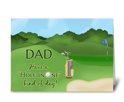 Golf Father's Day for Dad - Hole in One  greeting card