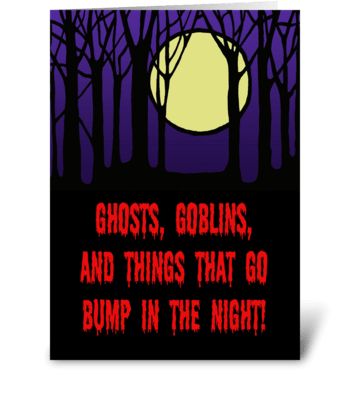 Things That Go Bump In The Night greeting card