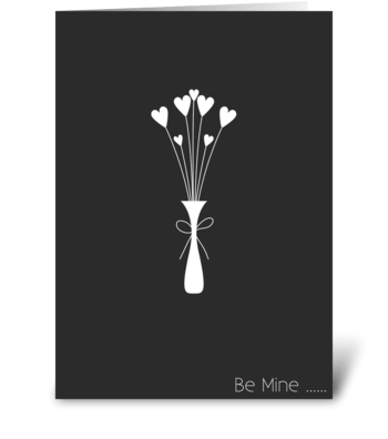 Be mine..... greeting card