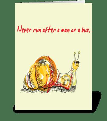 Never Run After A Man greeting card
