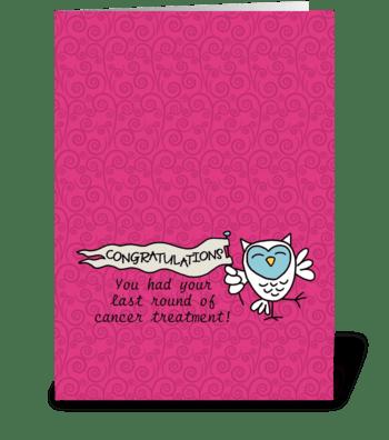 Congratulations - Last Cancer Treatment greeting card