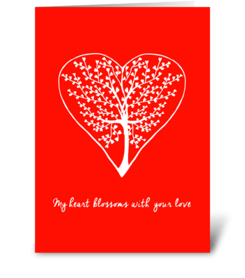 My heart blossoms with your love greeting card
