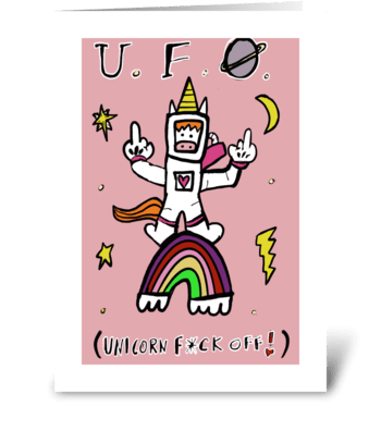 UFO ( Unicorn F*ck Off) greeting card