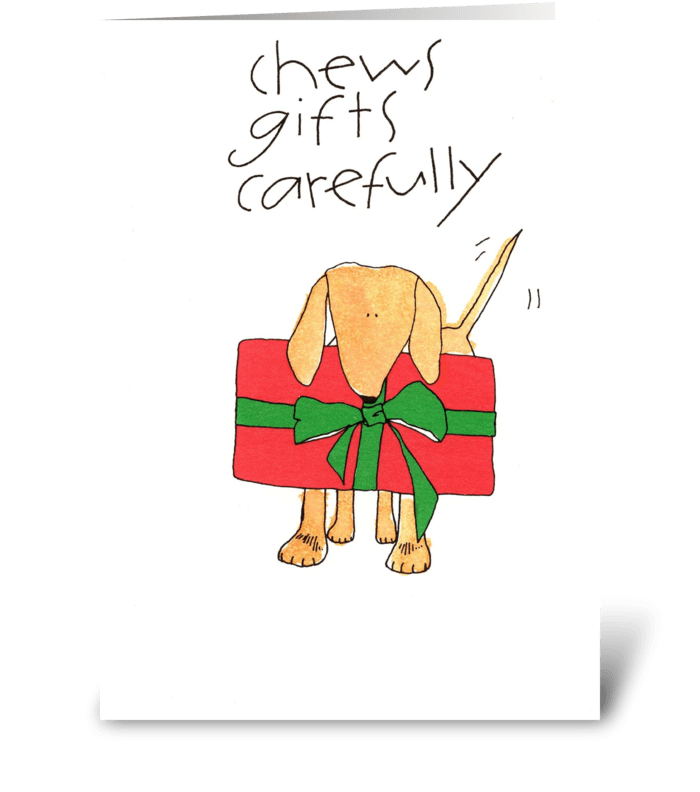 chews gifts carefully greeting card
