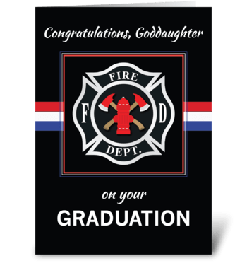 Goddaughter Fire Dept. Academy Graduate greeting card