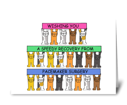 Speedy Recovery from Pacemaker Surgery greeting card