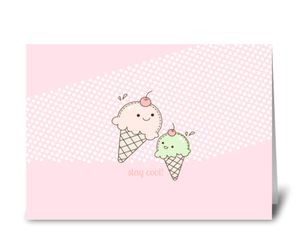 Stay Cool {sweet ice cream} greeting card