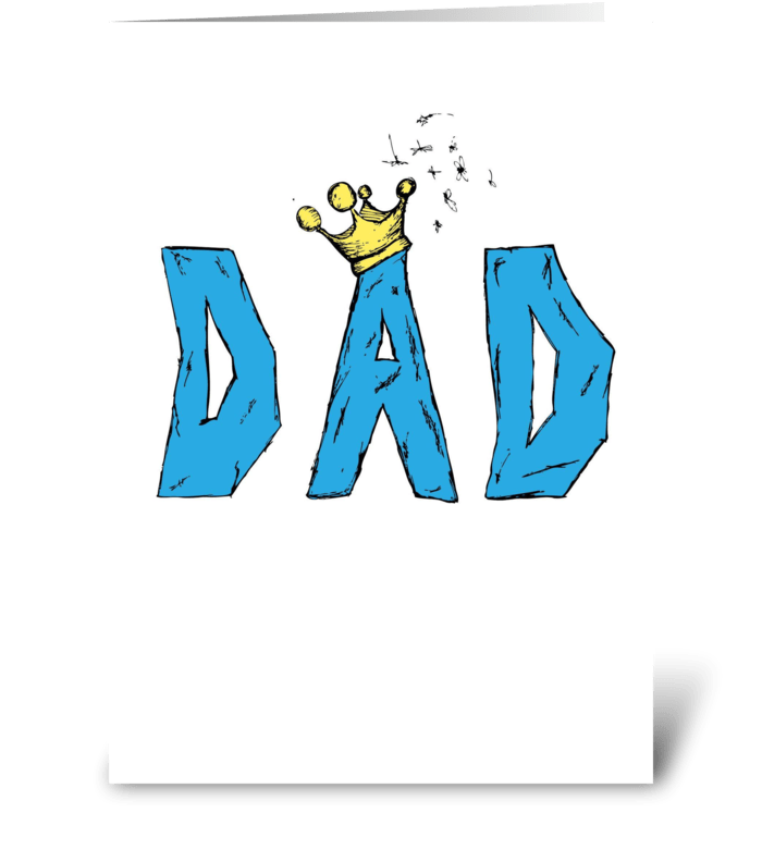Dad's the King greeting card