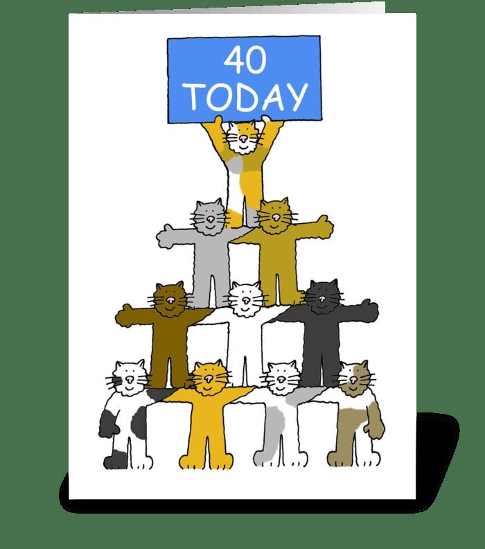 Happy 40th Birthday Fun Cats Greeting Card