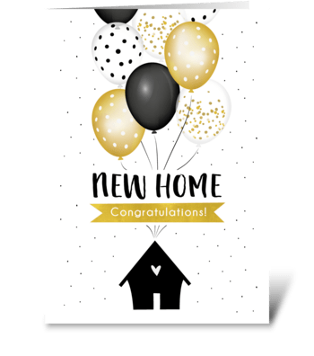 New home, congratulations!  greeting card