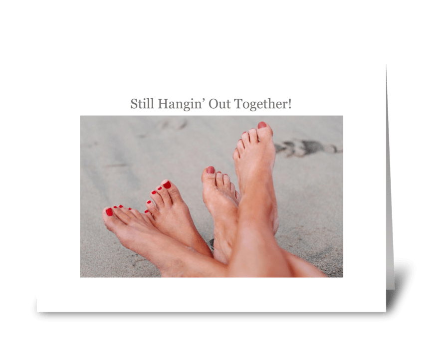 Still Hangin' Out Together greeting card