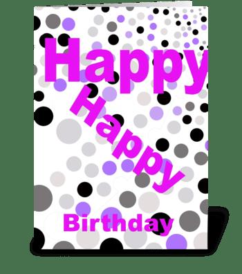 Happy Happy Birthday greeting card