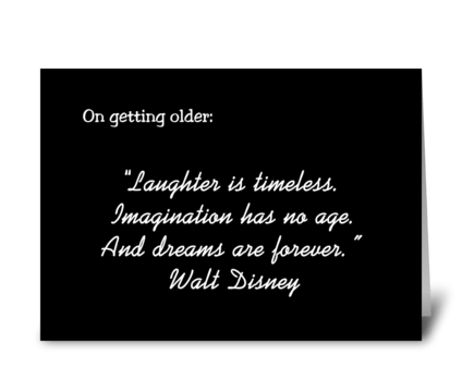 Getting Older Quote From Walt Disney greeting card